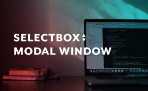 SELECTBOX MODAL WINDOW